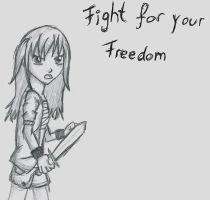 Fight for your freedom by KeeyBe