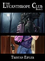 Lycanthrope Club: Book I final cover by Heliotroph
