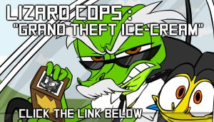 LIZARD COPS: 'Grand Theft Ice-Cream' by naysu