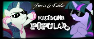 Becoming Popular by Paris7500