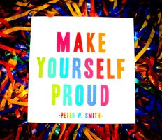 Make Yourself Proud by RaCzarina