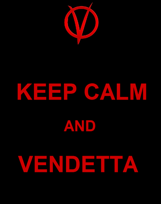 Keep Calm and Vendetta by Rthecreator