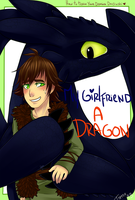 .HTTYD: My girlfriend, a dragon. by Kikuri-Tan
