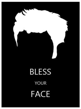 Bless Your Face by bandgeekchic
