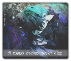 A man's dream never dies by Hinater