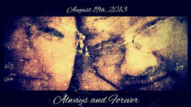 Always and Forever by myeyesinthemirror