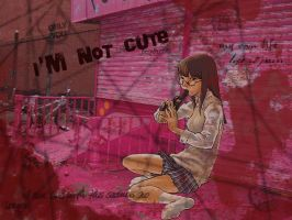 i am not cute by nevercrazy