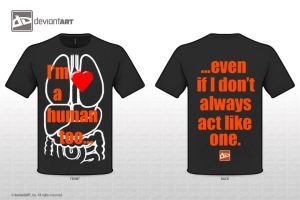 'I'm a human too'-T-Shirt, Original Quotes 2012 by Sly-Mk3