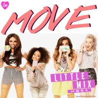 Little Mix - MOVE (New Single) Cover/ Album by LadyWitwicky