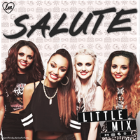 Little Mix - Salute Album by LadyWitwicky