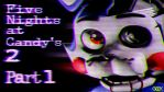 Five Nights at Candy's 2 #1 - Terror is coming! by GEEKsomniac