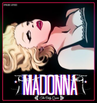 MADONNA the only queen by PROLion3
