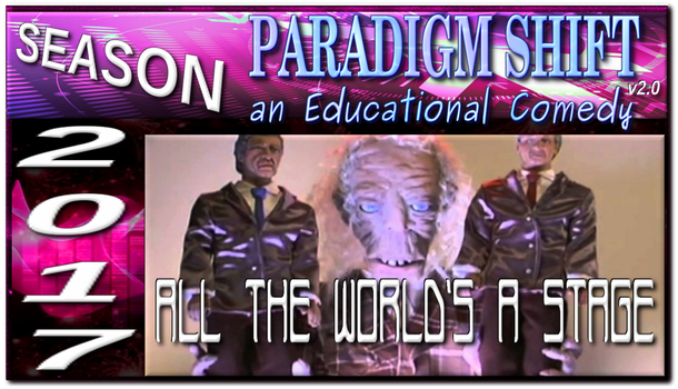 PSEC 2017 All The World's A Stage by paradigm-shifting