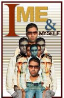 I ME and MYSELF by sheikhrouf23