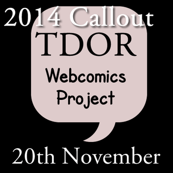 TDOR Webcomic Project  Callout 2014 by LauraSeabrook