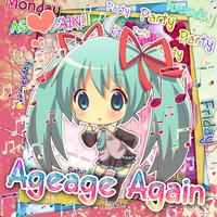 Hatsune Miku - Ageage Again by Vocalmaker
