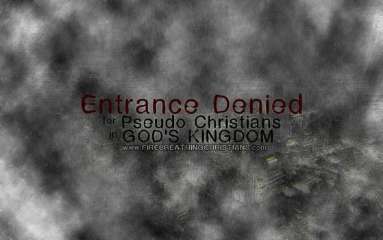 No Pseudo Christians allowed by whitenine
